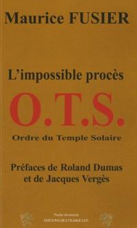 OTS : L'impossible procès