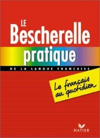 Le Bescherelle pratique de la langue française : Le Français au quotidien