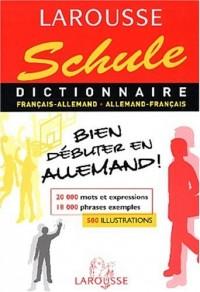 Dictionnaire Schule : Allemand/français, français/allemand, 6ème-5ème LV1 - 4ème-3ème LV2