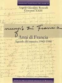 Edizione nazionale dei diari di Angelo Giuseppe Roncalli - Giovanni XXIII vol. 51 - Anni di Francia. Agende del nunzio. Testo francese a fronte