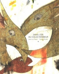 Dans l'oeil du collectionneur : Les oeuvres graphiques de Jean-Luc Parant dans la collection Freddy Denaës