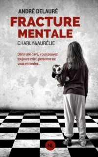 Fracture mentale: Charly&Aurélie