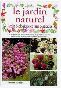 Le jardin naturel : Jardin biologique et sans pesticides