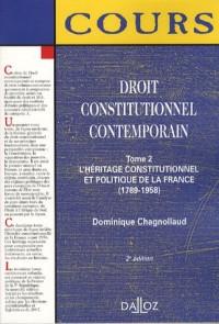 Droit constitutionnel contemporain, Tome 2 : L'héritage constitutionnel et politique de la France (1789-1958)