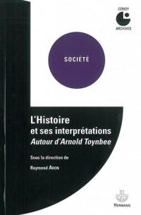 L'histoire et ses interprétations. Autour d'Arnold Toynbee: Colloque de Cerisy (1958)
