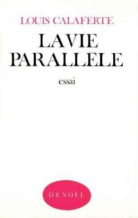 La vie parallèle