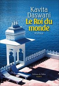 Kavita Daswani - Le Roi du monde