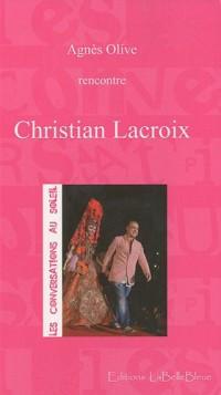 Les conversations au soleil : Christian Lacroix
