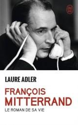 Francois Mitterrand : Le roman de sa vie [Poche]