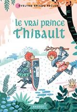Le vrai prince Thibault [Poche]