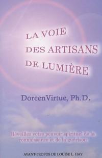 La voie des artisans de lumière : Réveillez votre pouvoir spirituel de la connaissance et de la guérison