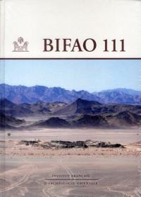 Bulletin de l Institut Français d Archeologieorientale Vol 111