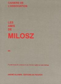 Les amis de Milosz, N° 44 :