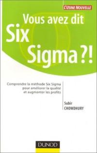 Vous avez dit Six Sigma ?