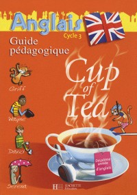 Anglais Cycle 3 Cup of Tea : Guide pédagogique et flashcards