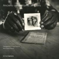 Anciens combattants africains : Des visages et des mots pour mémoire (1CD audio)