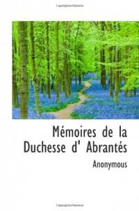 Mémoires de la Duchesse d' Abrantés