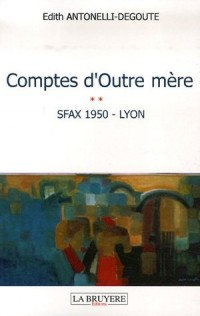 Comptes d'Outre mère, Tome 2 : Sfax 1950 Lyon