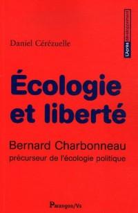 Ecologie et liberté : Bernard Charbonneau précuseur de l'écologie politique