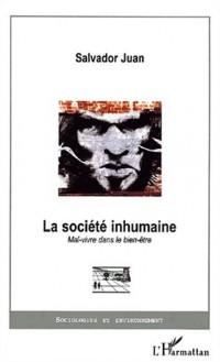 La societe inhumaine. mal-vivre dans le bien-être