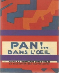 Pan! dans l'oeil: Exposition, Gap, Musée départemental, 7 juillet-6 novembre 2003