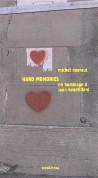 Hard memories, en hommage a jean baudrillard