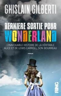 Derniere Sortie pour Wonderland