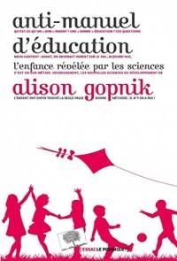Anti-manuel d'éducation - L'enfance révélée par les sciences