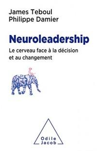Neuroleadership: Le Cerveau face à la décision et au changement