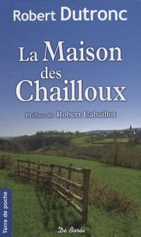 Maison des Chailloux (la)