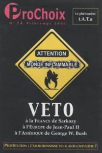 ProChoix - N°24 Printemps 2003 - Veto à la France de Sarkozy, à l'Europe de Jean-Paul II, à l'Amérique de George W. Bush