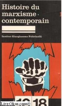 Histoire du marxisme contemporain (10-18)