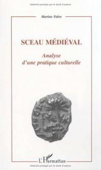 Sceau médiéval : Analyse d'une pratique culturelle