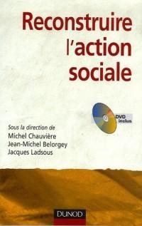 Reconstruire l'action sociale (1DVD)