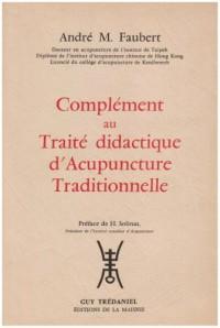 Complément au traite didactique d'acupuncture traditionnelle  (1979)