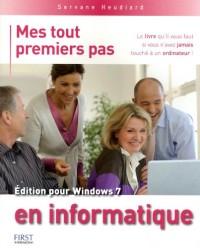 Mes tout premiers pas en informatique : Edition pour Windows 7