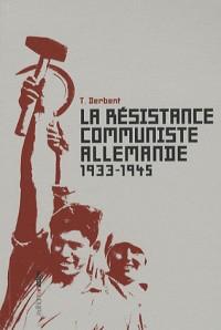 La résistance communiste allemande 1933-1945