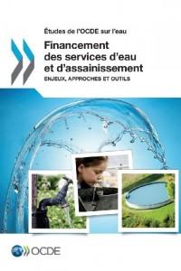Financement des services d'eau et d'assainissement - Enjeux, approches et outils