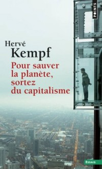 Pour Sauver la Planete, Sortez du Capitalisme (Reeedition)