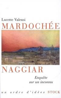Mardochée Naggiar : Enquête sur un inconnu