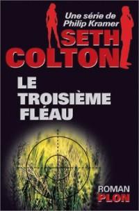 Seth Colton, tome 1 : le troisième fléau