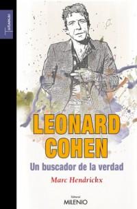 Leonard Cohen, un buscador de la verdad: El hombre, su poesía y su obra