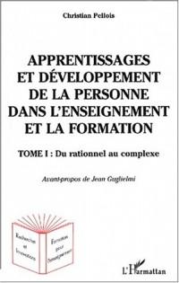 Apprentissages et développement de la personne dans l'enseignement et la formation. Tome 1, Du rationnel au complexe
