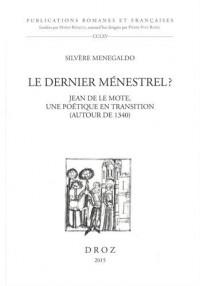 Le dernier ménestrel ? : Jean de Le Mote, une poétique en transition (autour de 1340)