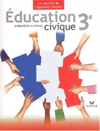 Le Journal de l'Apprenti Citoyen : Éducation civique, 3e