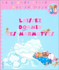 Laissez dormir les marmottes (1 livre + 1 magnet)