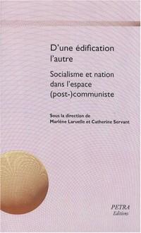 D'une édification l'autre : Socialisme et nation dans l'espace (post)-communiste