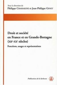 Droit et société en France et en Grande-Bretagne,(XIIe-XXe siècles) : Fonctions, usages et représentations