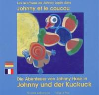 Les aventures de Johnny Lapin : Johnny et le coucou : Edition bilingue français-allemand