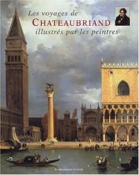 Les Voyages de Chateaubriand : Illustrés par les peintres